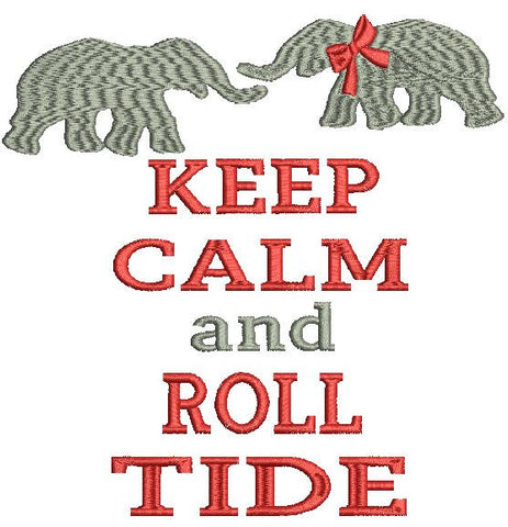 Keep Calm and Roll Tide with Elephants Machine Embroidery Design 4X4 5X7 6X10 8X12