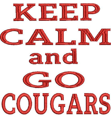 Keep Calm and Go Cougars Machine Embroidery Design 4X4 5X7 6X10 8X12
