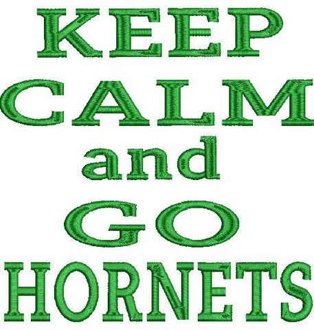 Keep Calm and Go Hornets Machine Embroidery Design 4X4 5X7 6X10 8X12