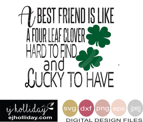 a best friend is like a four leaf clover hard to find and lucky to have svg eps png dxf jpeg jpg VECTOR Graphic Design Digital Cutting File Instant Download Cameo Silhouette Cricut