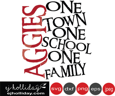 Aggie One town one school one family svg eps png dxf jpeg jpg vector Graphic Design Digital Cutting File Instant Download Cameo Silhouette Cricut