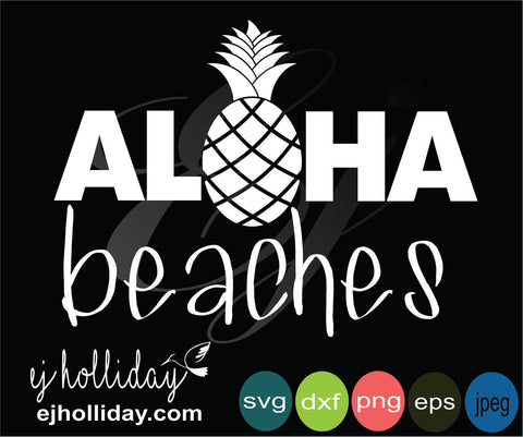 Aloha beaches with pineapple svg eps jpeg jpg png dxf Graphic Design Digital Cutting File Instant Download Cameo Silhouette Cricut