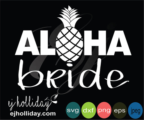 Aloha bride with pineapple svg eps jpeg jpg png dxf Graphic Design Digital Cutting File Instant Download Cameo Silhouette Cricut