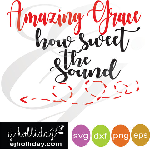 Amazing Grace how sweet the sound svg eps dxf png VECTOR Graphic Design Digital Cutting File Instant Download Cameo Silhouette Cricut