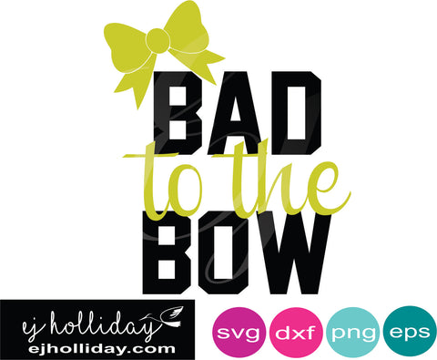 Bad to the Bow DCF svg dxf eps png Vector Graphic Design Digital Cutting File Instant Download Cameo Silhouette Cricut