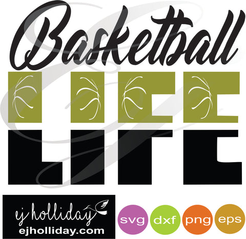 Basketball LIFE svg eps dxf png VECTOR Graphic Design Digital Cutting File Instant Download Cameo Silhouette Cricut