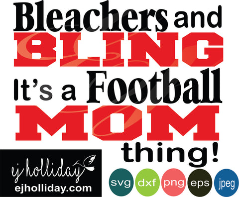 Bleachers and Bling its a football mom thing svg eps jpeg jpg png dxf Graphic Design Digital Cutting File Instant Download Cameo Silhouette Cricut