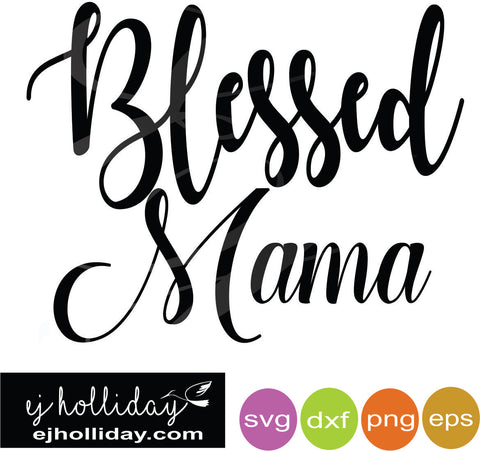 Blessed Mama DC svg dxf eps png Vector Graphic Design Digital Cutting File Instant Download Cameo Silhouette Cricut