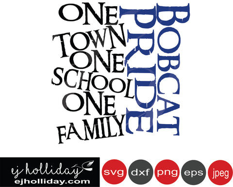 Bobcat Pride One town one school one family 19 SVG EPS DXF JPG JPEG VECTOR Graphic Design Digital Cutting File Instant Download Cameo Silhouette Cricut