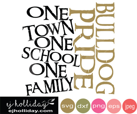 Bulldog Pride one town one school one family svg eps png dxf jpeg jpg vector Graphic Design Digital Cutting File Instant Download Cameo Silhouette Cricut