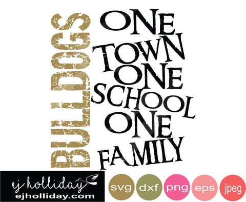 Bulldogs one town 19 One School One Family svg eps dxf png jpeg jpg VECTOR Graphic Design Digital Cutting File Instant Download Cameo Silhouette Cricut