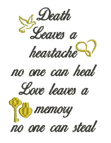 Death leaves heartache love leaves a memory no one can steal Machine Embroidery Design 5X7