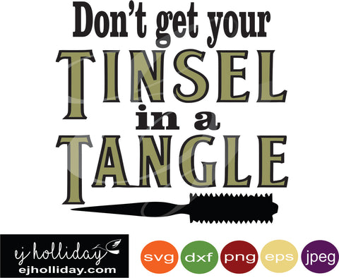 Don't get your Tinsel in a Tangle  svg eps jpeg jpg png dxf Graphic Design Digital Cutting File Instant Download Cameo Silhouette Cricut