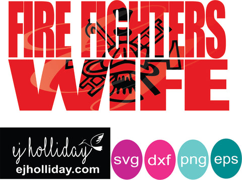 Fire Fighters Wife knockout svg dxf eps png Vector Graphic Design Digital Cutting File Instant Download Cameo Silhouette Cricut