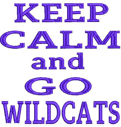 Keep Calm and Go Wildcats Machine Embroidery Design 4X4 5X7 6X10 8X12