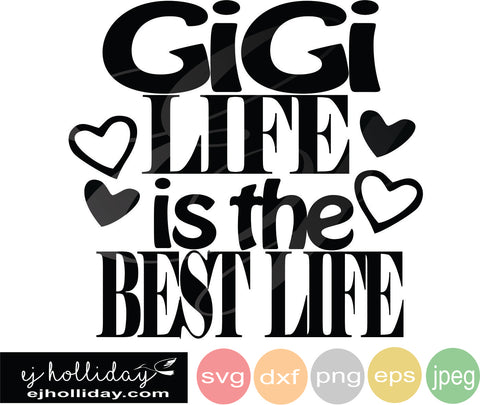 Gigi life is the Best Life 19 svg eps png dxf jpeg jpg VECTOR Graphic Design Digital Cutting File Instant Download