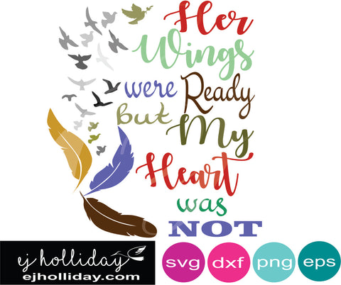 Her wings were ready but my heart was not many colors svg eps jpeg jpg png dxf Graphic Design Digital Cutting File Instant Download Cameo Silhouette Cricut