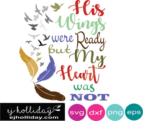 His wings were ready but my heart was not many colors svg eps jpeg jpg png dxf Graphic Design Digital Cutting File Instant Download Cameo Silhouette Cricut