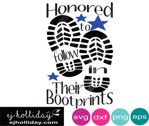 Honored to follow in their Boot prints DC svg eps jpeg jpg png dxf Graphic Design Digital Cutting File Instant Download Cameo Silhouette Cricut