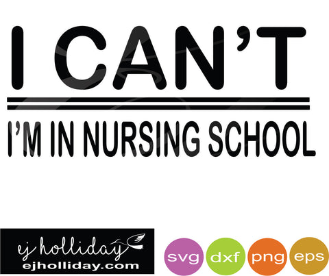 I can't I'm in Nursing School DC svg eps jpeg jpg png dxf Graphic Design Digital Cutting File Instant Download Cameo Silhouette Cricut