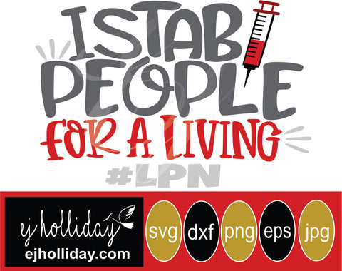 I stab people for a living LPN 19 svg eps png dxf jpeg jpg vector Graphic Design Digital Cutting File Instant Download Cameo Silhouette Cricut