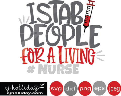 I stab people for a living Nurse 19 svg eps png dxf jpeg jpg VECTOR Graphic Design Digital Cutting File Instant Download
