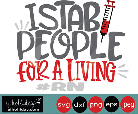 I stab people for a living RN 19 svg eps png dxf jpeg jpg vector Graphic Design Digital Cutting File Instant Download Cameo Silhouette Cricut