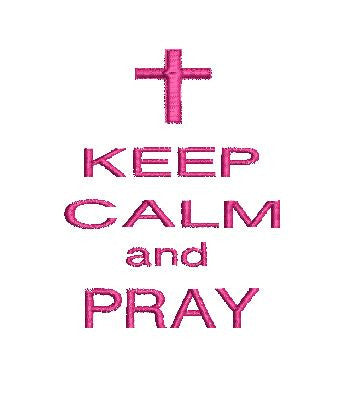 Keep Calm and Pray Machine Embroidery Design 4X4 5X7 6X10 8X12