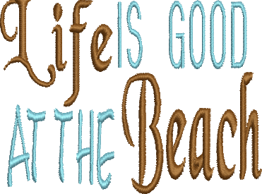 Life is Good at the Beach Embroidery Design