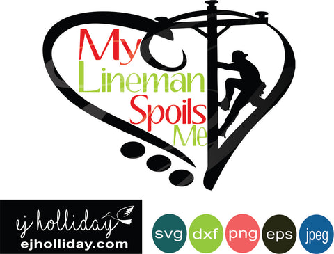 My Lineman Spoils Me svg eps png dxf jpeg jpg digital cutting file