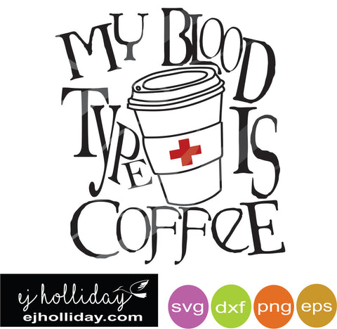 My blood type is coffee DC svg eps jpeg jpg png dxf Graphic Design Digital Cutting File Instant Download Cameo Silhouette Cricut