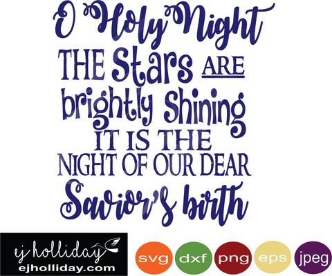 o holy night the stars are brightly shining it is the night of our dear saviors birth svg eps jpeg jpg png dxf Graphic Design Digital Cutting File Instant Download Cameo Silhouette Cricut