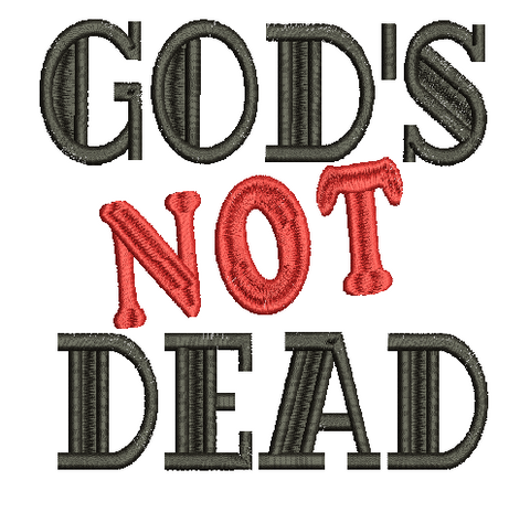 Gods Not Dead Machine Embroidery Design 4X4 5X7 6X10
