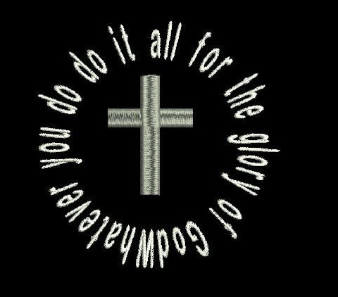 Whatever you do Do it all for the Glory of God Machine Embroidery Design 5X7 Hoop