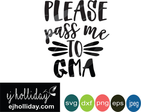 Please pass me to gma svg eps jpeg jpg png dxf Graphic Design Digital Cutting File Instant Download Cameo Silhouette Cricut