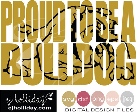 Proud To Be A Bulldog svg eps png dxf jpeg jpg vector Graphic Design Digital Cutting File Instant Download Cameo Silhouette Cricut