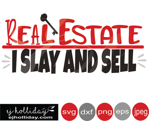 Real estate I slay and Sell svg eps png dxf jpeg jpg VECTOR Graphic Design Digital Cutting File Instant Download