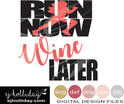 Run Now Wine Later 19 svg eps png dxf jpeg jpg VECTOR Graphic Design Digital Cutting File Instant Download