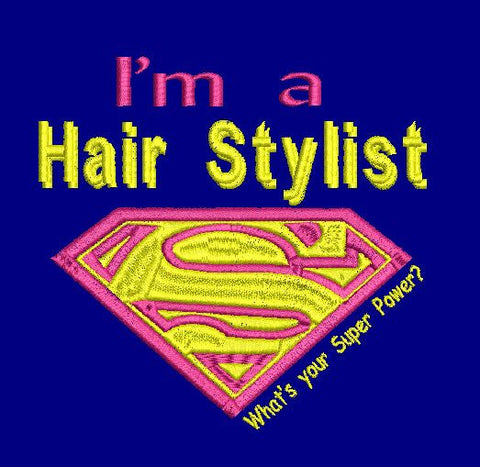 I'm a Hair Stylist what's your super power? Embroidery Design