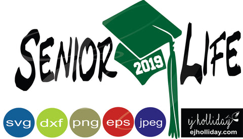 Senior Life 2019 svg eps jpeg jpg png dxf Graphic Design Digital Cutting File Instant Download Cameo Silhouette Cricut