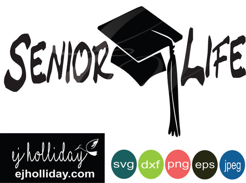 SENIOR LIFE SVG svg eps jpeg jpg png dxf Graphic Design Digital Cutting File Instant Download Cameo Silhouette Cricut