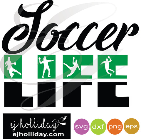 Soccer LIFE svg dxf eps png Vector Graphic Design Digital Cutting File Instant Download Cameo Silhouette Cricut