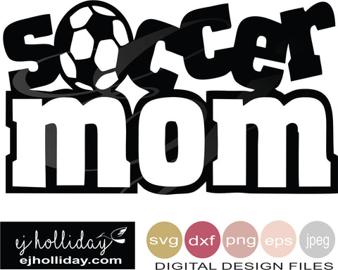 Soccer Mom 19 svg eps png dxf jpeg jpg VECTOR Graphic Design Digital Cutting File Instant Download