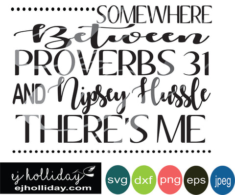 Somewhere between Proverbs and Nipsey SVG EPS DXF PNG VECTOR Graphic Design Digital Cutting File Instant Download Cameo Silhouette Cricut