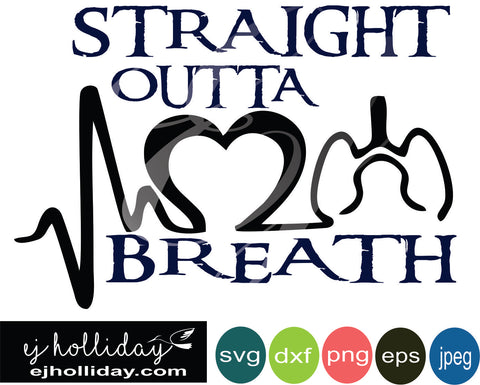 Straight Outta Breath SVG EPS DXF PNG VECTOR Graphic Design Digital Cutting File Instant Download Cameo Silhouette Cricut