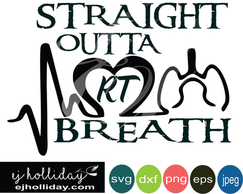 Straight Outta Breath RT SVG EPS DXF PNG VECTOR Graphic Design Digital Cutting File Instant Download Cameo Silhouette Cricut