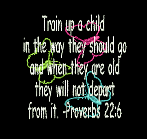 Train up a Child Proverbs 22:6 Machine Embroidery Design 5X7 Hoop