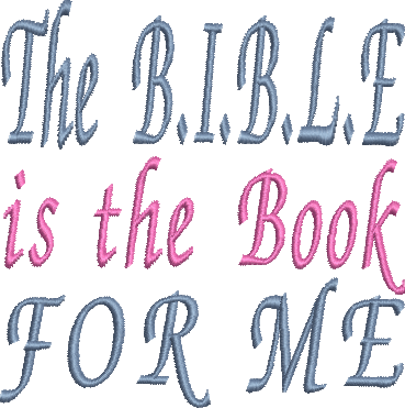 The BIBLE is the book for me Embroidery Design