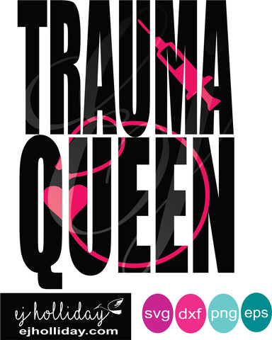 Trauma Queen knockout svg svg eps dxf png jpeg jpg VECTOR Graphic Design Digital Cutting File Instant Download Cameo Silhouette Cricut