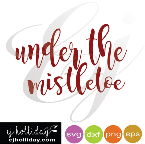 Under the mistletoe svg dxf eps png VECTOR Graphic Design Digital Cutting File Instant Download Cameo Silhouette Cricut